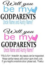 Iron on Transfer PERSONALISED WILL YOU BE MY GODPARENT GODPARENTS UNCLE AUNTY