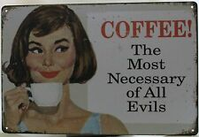 30x20cm COFFEE The Most Necessary of All Evils Old World Style Metal Sign NEW