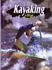 KAYAKING  Bill Lund ~ Extreme Sports HC 1996