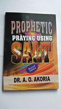 Prophetic Praying Using Salt by Dr. A. O. Akoria