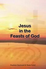 Jesus in the Feasts of God by Paulette Chartrand (2014, Paperback)