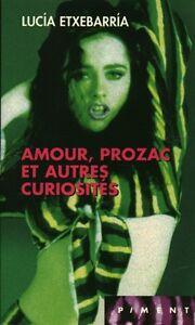 Livre poche amour prozac et autres curiosités Lucia Etxebarria book