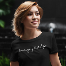 Living My Best Life T-Shirt Tee Birthday Gift Present Top Fashion Slogan