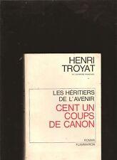 LES HERITIERS DE L AVENIR CENT UN COUPS DE CANON HENRI TROYAT envoi a R. Laffont