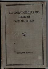 The Operation, Care And Repair Of Farm Machinery 11 Edition John Deere