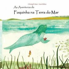 As Aventuras Da Foquinha Na Terra Do Mar: By H?ver, Christoph Reheis, Karin S...