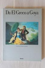 DA EL GRECO A GOYA - i secoli d'oro della pittura spagnola - Electa - 1986