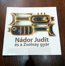Zsolnay Judit Nador Catalogue (2015) Brand New