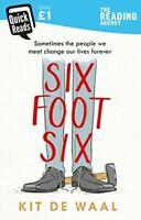 Waal, Kit de, Six Foot Six (Quick Reads 2018), Like New, Paperback