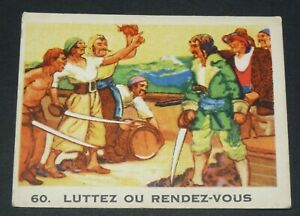 RARE CHROMO GLOBO GOMME A MACHER 1935 SERIE PIRATES #60 LUTTEZ OU RENDEZ-VOUS