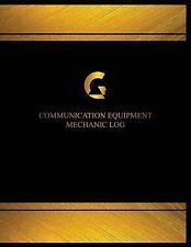 Centurion Logbooks/Record Bks.: Communication Equipment Mechanical Log (Log...