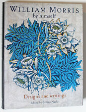 William Morris by Himself: Designs and Writings. Fine Color illustrated HC in DJ