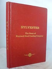 Sylvester - Story of Maynard Steel Casting Company S E Wolkenheim HB 1979 Illust
