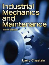 Industrial Mechanics and Maintenance (3rd Edition) by Larry Chastain