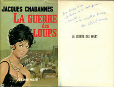 Jacques Chabannes - La guerre des loups - Jaquette de Gourdon - Envoi - EO 1968