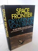 SPACE FRONTIER By Wernher Von Braun - Hardcover -1971 The New Edition