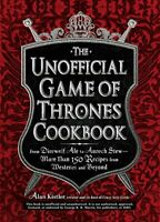 The Unofficial Game of Thrones Cookbook: From Direwolf Ale to Auroch Stew - More