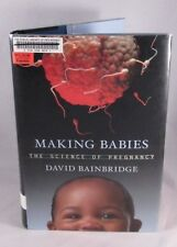 Making Babies : The Science of Pregnancy  (ExLib) Hardcover 2001 Very Good Cond