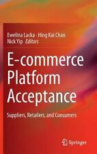 E-Commerce Platform Acceptance : Suppliers, Retailers, and Consumers (2014,...