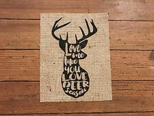 "Burlap ""Love Me Like You Love Deer Season"" Print Sign - Buck Hunting Home Decor"