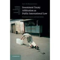 Investment Treaty Arbitration as Public International. 9781107670020 Cond=LN:NSD