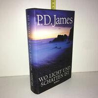 P.D. James WO LICHT UND SCHATTEN IST roman 2006 - ZZ-5235