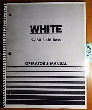 WFE White 2-150 Field Boss Tractor Owner's Operator's Manual 432 416A 7/76