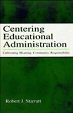 Centering Educational Administration: Cultivating Meaning, Community,