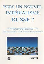 VERS UN NOUVEL IMPÉRIALISME RUSSE ?
