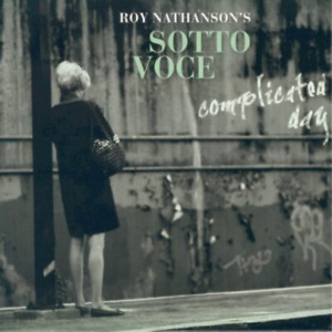 Nathanson, Roy/Sotto Voce-Complicated Day (US IMPORT) CD NEW