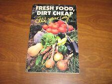 FRESH FOOD, DIRT CHEAP ALL YEAR LONG! Editors of Organic Gardening 1984 PB