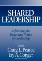 Shared Leadership: Reframing the Hows and Whys of Leadership, Conger, Jay A., Pe