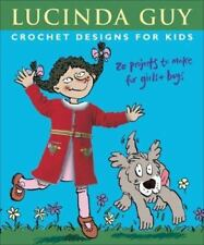 Crochet Designs for Kids: 20 Projects to Make for Girls & Boys-ExLibrary