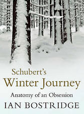 Schubert's Winter Journey: Anatomy of an Obsession, Bostridge CBE, Ian, New Book