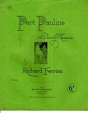 "SHEET MUSIC - ""PERT PAULINE"" - A DAINTY MEASURE BY RICHARD FERRISS(1929)"