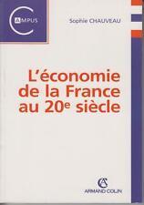 CHAUVEAU Sophie / L'économie de la France au 20e siècle