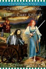 The Princess, the Crone, and the Dung-Cart Knight (The Squire's Tales) Morris,