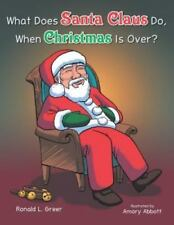 What Does Santa Claus Do When Christmas Is Over? (Paperback or Softback)