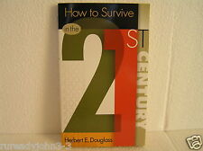 How to Survive in the 21st Century by Herbert E. Douglass (2000, Paperback)