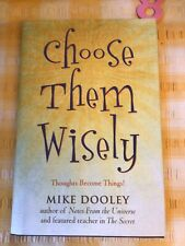 Choose Them Wisely by Dooley, Mike , HARDBACK FIRST EDITION