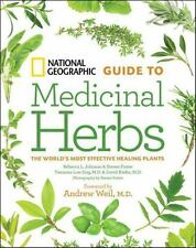 National Geographic Guide to Medicinal Herbs: The World's Most Effective Healing