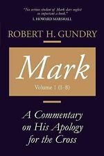 Mark : A Commentary on His Apology for the Cross, Chapters 1 - 8 by Robert...