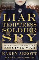 Liar, Temptress, Soldier, Spy: Four Women Undercover in the Civil War (Paperback