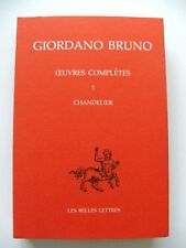 GIORDANO BRUNO : OEUVRES COMPLÈTES 1 CHANDELIER / LES BELLES LETTRES / 1993