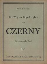 Alfons Holzschuh Der Weg zur Fingerfertigkeit nach CZERNY - IV - NEUF