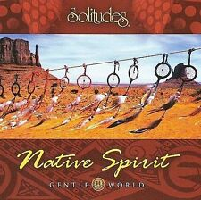 Gentle World: Native Spirit by Dan Gibson (CD, Jun-2008, Solitudes)