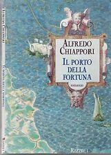 IL PORTO DELLA FORTUNA - ALFREDO CHIAPPORI