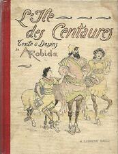 RARE SCIENCE-FICTION 1931 ALBERT ROBIDA + ILLUSTRATIONS : L'ÎLE DES CENTAURES