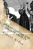 Native Indian Customs And Deeds Of Cruelty Anecdotes Barbarities Book