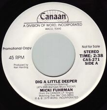 MICKI FUHRMAN Dig A Little Deeper / Name Dropping ((**NEW 45 DJ**)) from 1979